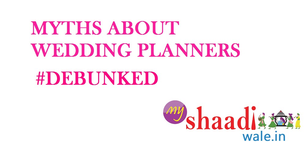 MYTHS ABOUT A WEDDING PLANNERS